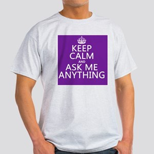 Keep Calm Ask Me Anything Light T-Shirt