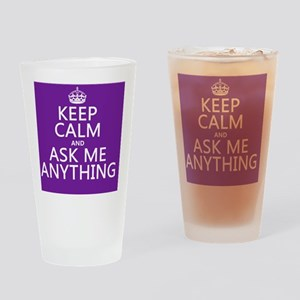 Keep Calm Ask Me Anything Drinking Glass