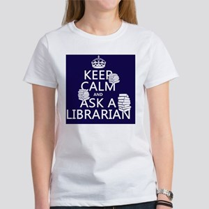 Keep Calm and Ask A Librarian Women's T-Shirt