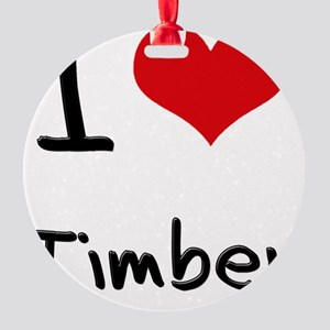 I love Timber Round Ornament