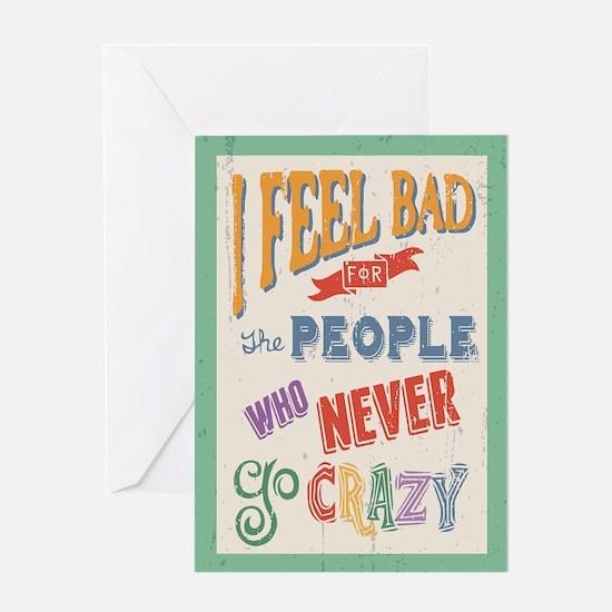 WHo Never Go Crazy Greeting Card