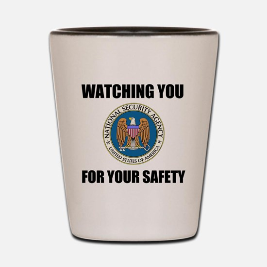 Watching You For Your Safety Shot Glass