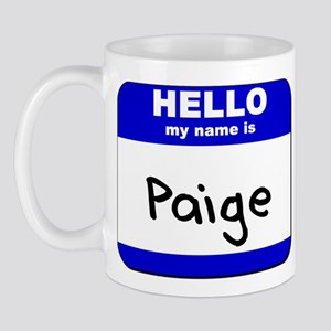 hello my name is paige  Mug