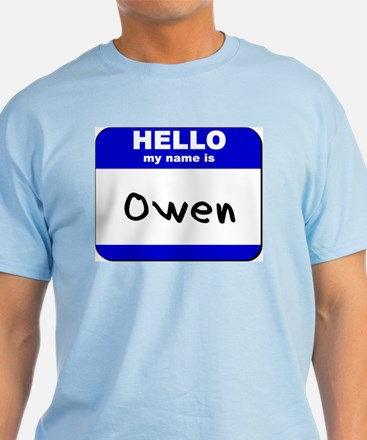 hello my name is owen T-Shirt