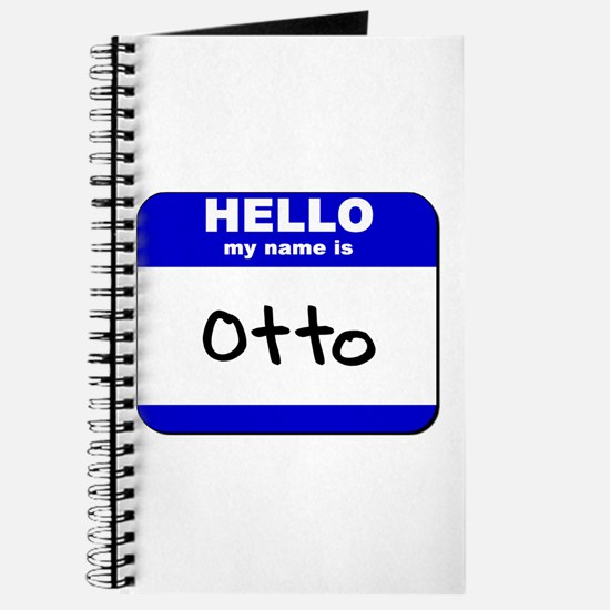 hello my name is otto Journal