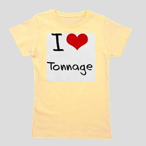 I love Tonnage Girl's Tee