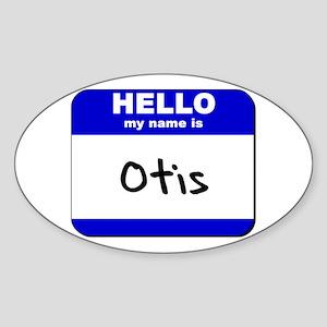 hello my name is otis Oval Sticker