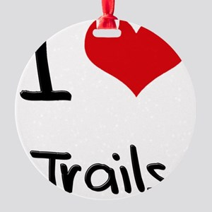 I love Trails Round Ornament
