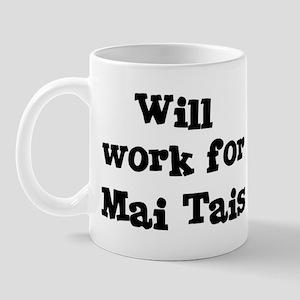 Will work for Mai Tais Mug