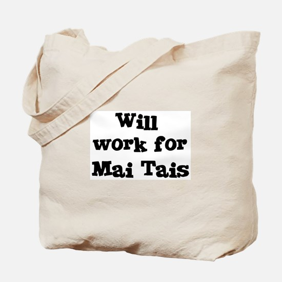 Will work for Mai Tais Tote Bag