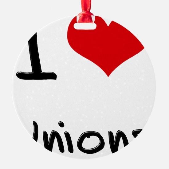 I love Unions Ornament