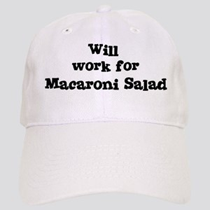Will work for Macaroni Salad Cap