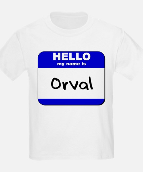 hello my name is orval T-Shirt