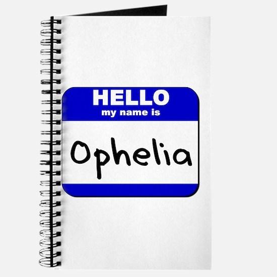 hello my name is ophelia Journal