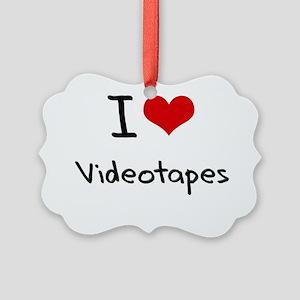 I love Videotapes Picture Ornament
