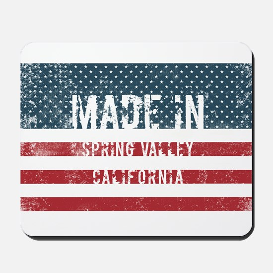 Made in Spring Valley, California Mousepad
