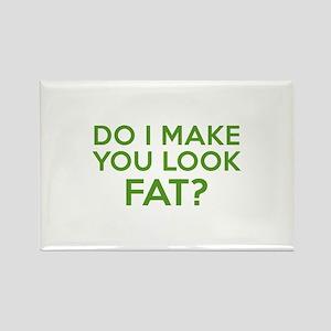 Do I Make You Look Fat? Rectangle Magnet