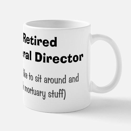 retired funeral director 5 Mug