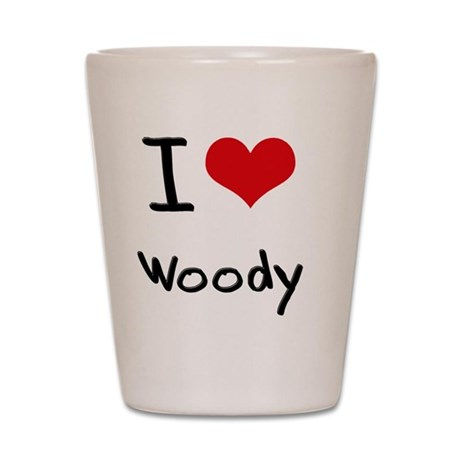 I love Woody Shot Glass