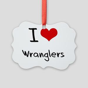 I love Wranglers Picture Ornament