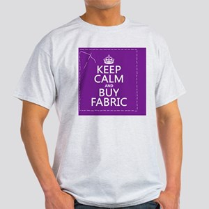Keep Calm and Buy Fabric Light T-Shirt