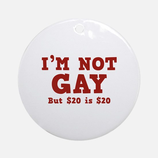 I'm Not Gay Ornament (Round)