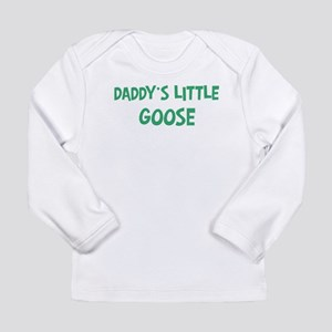 Daddys little Goose Long Sleeve T-Shirt