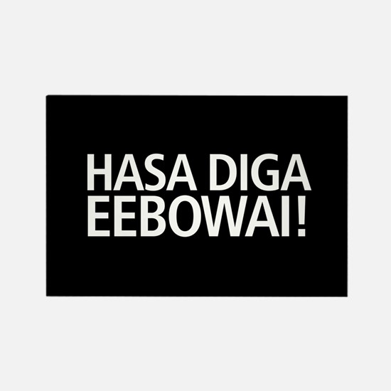 48 HR SALE! Hasa Diga Eebowai Rectangle Magnet
