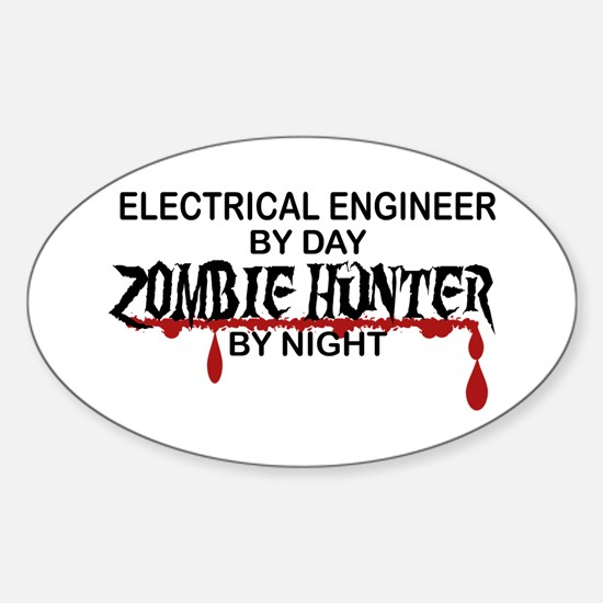 Zombie Hunter - Electrical Engineer Sticker (Oval)