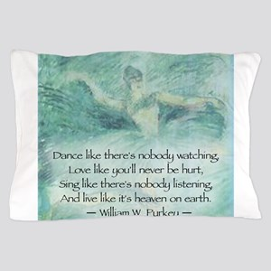DANCE LIKE NO ONE IS WATCHING Pillow Case