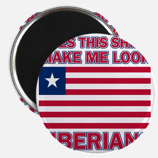 Does This Shirt Make Me Look Liberian? Magnet