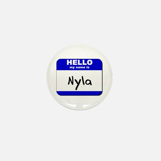 hello my name is nyla Mini Button