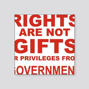 """RIGHTS ARE NOT GIFTS OR PRI Square Sticker 3"""" x 3"""""""