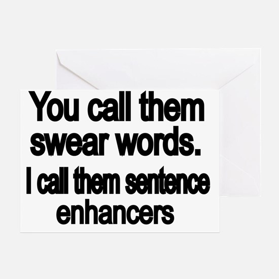 You call them swear words Greeting Card