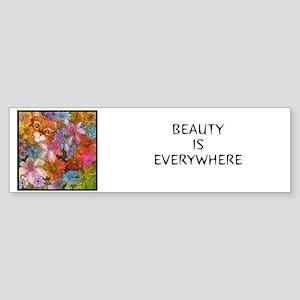 BEAUTY IS EVERYWHERE Bumper Sticker