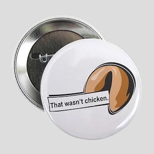 That Wasn't Chicken Button