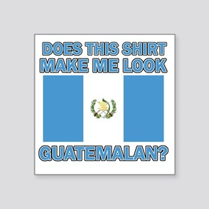 "Does This Shirt Make Me Loo Square Sticker 3"" x 3"""