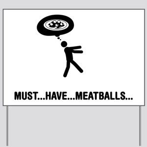 Meatballs-A Yard Sign