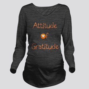 Attitude of Gratitud Long Sleeve Maternity T-Shirt