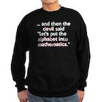 Mathematics Has The Alphabet Sweatshirt (dark)