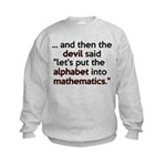 Mathematics Has The Alphabet Kids Sweatshirt