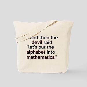 Mathematics Has The Alphabet Tote Bag