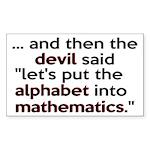 Mathematics Has The Alphabet Sticker (Rectangle)