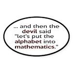 Mathematics Has The Alphabet Sticker (Oval 10 pk)