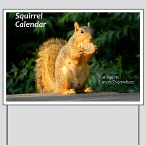 For Squirrel Lovers Everywhere Yard Sign