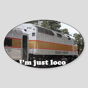 I'm just loco: railway locomotive,  Sticker (Oval)