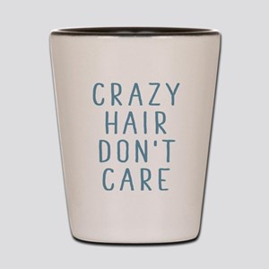 Crazy Hair Don't Care Shot Glass