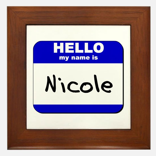 hello my name is nicole  Framed Tile