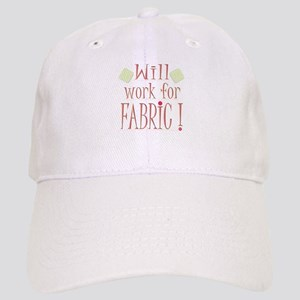 Will Work For Fabric! Cap