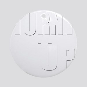 Turnt Up Round Ornament
